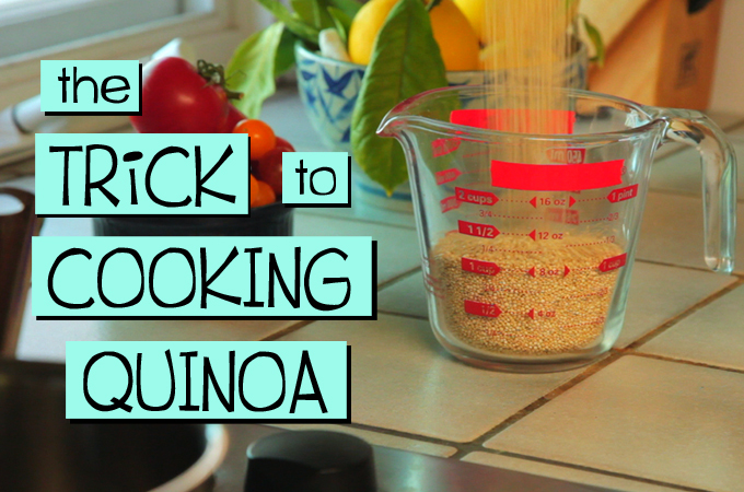 The Trick to Cooking Quinoa