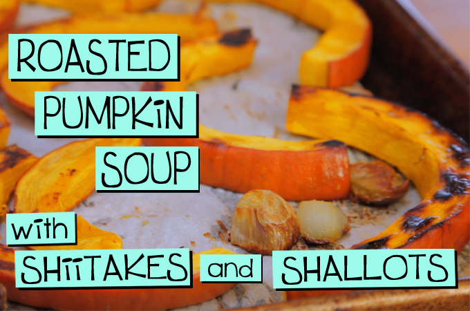 Roasted Pumpkin Soup with Shiitakes and Shallots