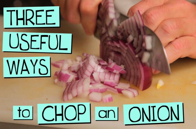 Three Useful Ways to Chop an Onion