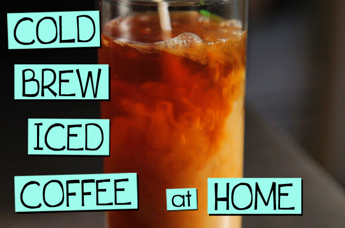 Cold Brew Iced Coffee at Home