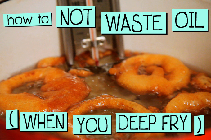 How To Not Waste Oil (when you deep fry)