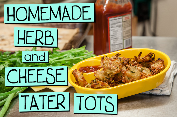 Homemade Herb and Cheese Tater Tots